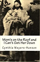 Mom's on the Roof and I Can't Get Her Down