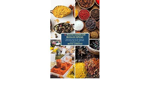 50 Recetas caseras con Mezcla de Especias: Sabrosas mezclas de especias para platos de carne, pescado, ensaladas y más (Spanish Edition) - Kindle edition by ...