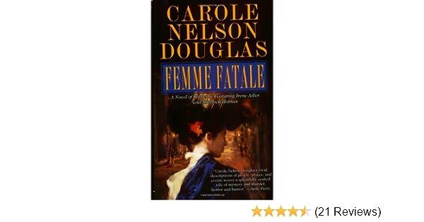 Femme Fatale An Irene Adler Novel Carole Nelson Douglas