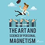 The Art and Science of Personal Magnetism | Theron Q. Dumont