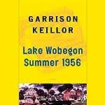 Lake Wobegon Summer 1956   Garrison Keillor