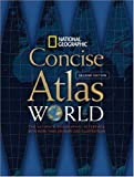 National Geographic Concise Atlas of the World, Second Edition, National Geographic Society, 1426201966