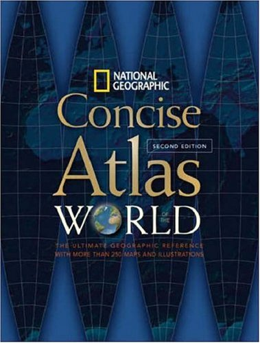 National Geographic Concise Atlas of the World, Second...