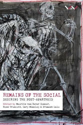 Remains of the social: Desiring the Post-Apartheid
