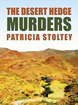 The Desert Hedge Murders (A Syvia and Willie Mystery Book 2) by [Stoltey, Patricia]