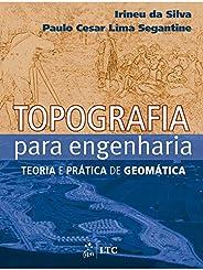 Topografia para Engenharia: Teoria e Prática de Geomática