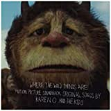 Where The Wild Things Are Original Motion Picture Soundtrack:  Original Songs By Karen O And The Kids