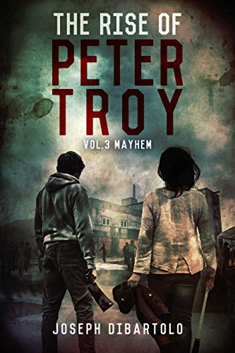 The Rise of Peter Troy Vol. 3 Mayhem by [DiBartolo, Joseph]