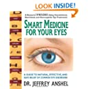 Smart Medicine for Your Eyes: A Guide to Natural, Effective, and Safe Relief of Common Eye Disorders