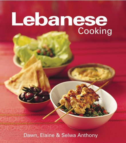 By Dawn Anthony Lebanese Cooking (Hardcover with Jacket) [Hardcover] pdf