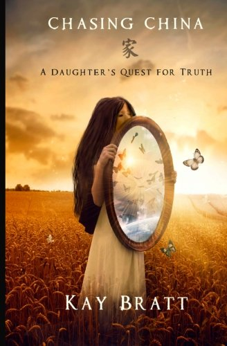 Chasing China: A Daughter's Quest for Truth