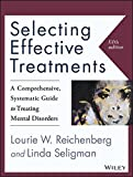 img - for Selecting Effective Treatments: A Comprehensive, Systematic Guide to Treating Mental Disorders book / textbook / text book