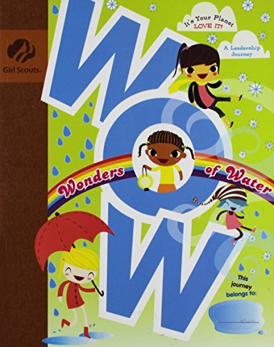 (WOW Wonders of Water It's Your Planet - Love It! (Girl Scout Journey Books, Brownie 2))