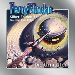 Die Urmutter (Perry Rhodan Silber Edition 53) Hörbuch