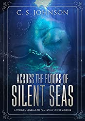 Across the Floors of Silent Seas: A Short Story (Till Human Voices Wake Us Book 1)