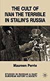The Cult of Ivan the Terrible in Stalin's Russia (Studies in Russian and East European History and Society)