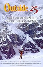 Outside 25: Classic Tales and New Voices from the Frontiers of America