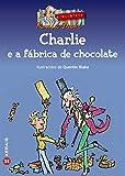 Charlie E a Fabrica De Chocolate/ Charlie and the Chocolate Factory (Galician Edition)