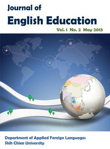 Journal of English Education, Vol.1 No.2 May 2013 (Department of Applied Foreign Languages Shih Chien University)