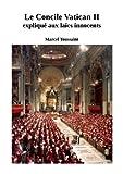 le concile vatican ii expliqu? aux la?cs innocents french edition