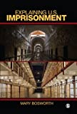 Explaining U. S. Imprisonment 1st Edition