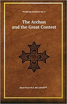 The Archon and the Great Contest: Volume 2 (Pondering Confusion)