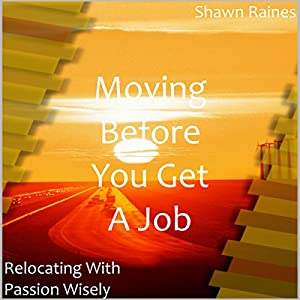 Moving Before You Get a Job Audiobook