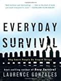 Everyday Survival, Laurence Gonzales, 0393058387