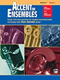 Accent on Ensembles, Book 1: Horn in F (Accent on Achievement) (Accent on Achievement, Bk 1)