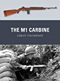 The M1 Carbine (Weapon Book 13)