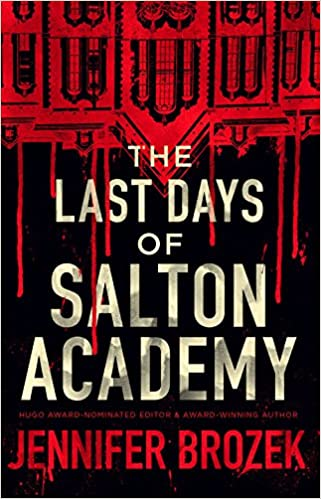 Amazon.com: The Last Days of Salton Academy (9781941987704): Jennifer Brozek: Books