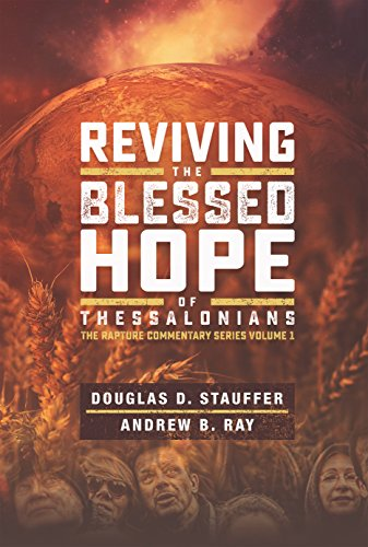 Reviving the Blessed Hope of Thessalonians (Understanding The Prophecy Of Daniel 70 Weeks)