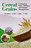 Cereal Grains : Evaluation, Value Addition and Quality Management, D.C.Saxena, 9381450854