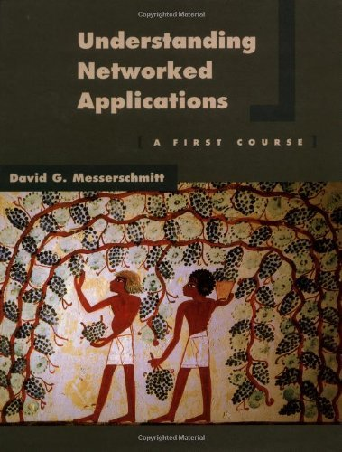 Download Understanding Networked Applications: A First Course (The Morgan Kaufmann Series in Networking) Pdf