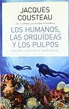 img - for HUMANOS, LOS (LAS ORQUIDEAS Y LOS PULPOS) book / textbook / text book