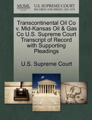 Transcontinental Oil Co v. Mid-Kansas Oil & Gas Co U.S. Supreme Court Transcript of Record with Supporting Pleadings (Transcontinental Oil)