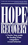 Product review for Hope and Recovery: A Twelve Step Guide for Healing From Compulsive Sexual Behavior