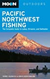 Moon Pacific Northwest Fishing: The Complete Guide to Lakes, Streams, and Saltwater (Moon Outdoors) by Terry Rudnick (2012-06-19)