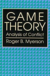 [(Game Theory: Analysis of Conflict )] [Author: Roger B. Myerson] [Sep-1997]