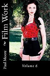 Film Work: Volume 6