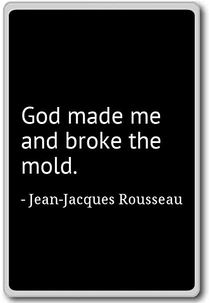 Amazoncom God Made Me And Broke The Mold Jean Jacques Rousseau