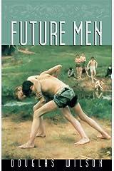 Future Men Kindle Edition
