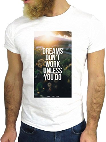 T SHIRT JODE Z1964 DREAMS NOT WORK UNLESS YOU DO LIFESTYLE TUMBLR COOL FASHION GGG24 BIANCA - WHITE M