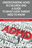 Understanding ADHD In Children And A Guide To What Every Parent Needs To