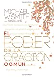 El Poder de la Oracion Comun by Michael W. Smith (2014-10-28)