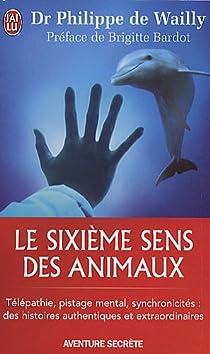 Le sixième sens des animaux par Philippe de Wailly