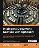 Intelligent Document Capture with Ephesoft, Ike Kavas and Michael Muller, 1849693722