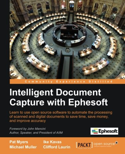 [PDF] Intelligent Document Capture with Ephesoft Free Download | Publisher : Packt Publishing | Category : Computers & Internet | ISBN 10 : 1849693722 | ISBN 13 : 9781849693721