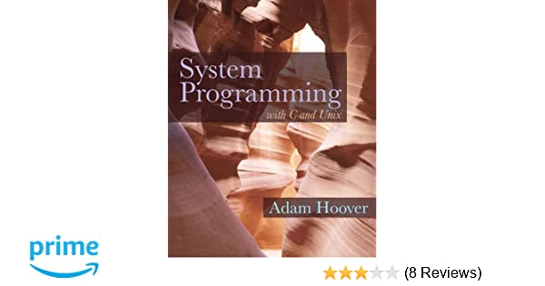 System programming with c and unix adam hoover 9780136067122 system programming with c and unix adam hoover 9780136067122 amazon books fandeluxe Images