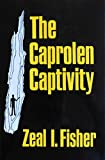 img - for The Caprolen Captivity book / textbook / text book